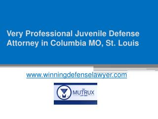 Professional Juvenile Defense Attorney in Columbia MO, St. Louis - www.winningdefenselawyer.com
