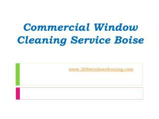 Commercial Window Cleaning Service Boise - www.208windowcleaning.com