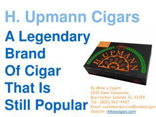 H. Upmann Cigars: a Legendary Brand Of Cigar That Is Still Popular