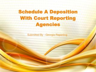 Schedule A Deposition With Court Reporting Agencies