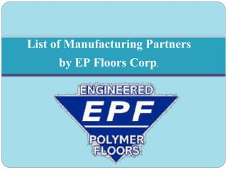 List of Manufacturing Partners by EP Floors Corp.