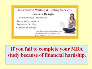 if You Fail to Complete Your MBA Study Because of Financial Hardship.
