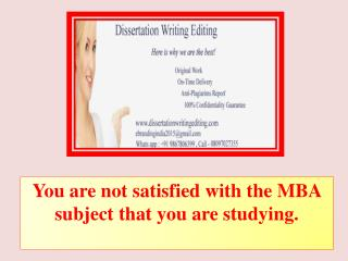 You Are Not Satisfied With the MBA Subject That You Are Studying.