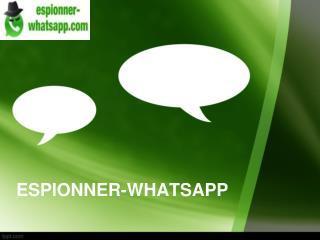 Pourquoi espionner WhatsApp