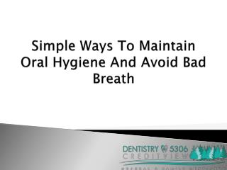 Simple Ways To Maintain Oral Hygiene And Avoid Bad Breath