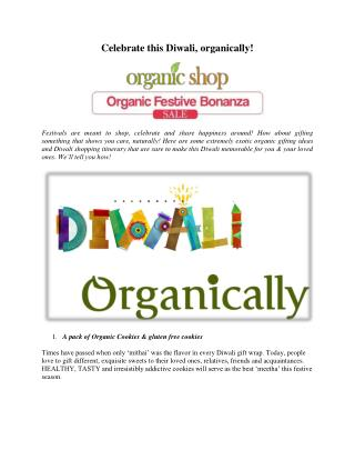 Celebrate this Diwali, organically!
