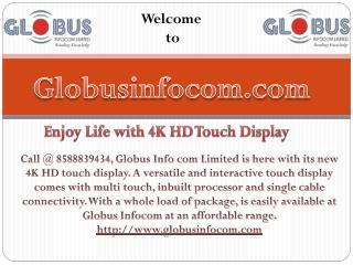 Enjoy Life with 4K HD Touch Display