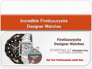 Incredible Firstluxurysite Designer Watches