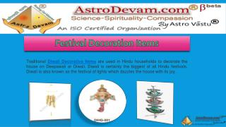 Diwali Decoration Items - Decorate your Home with our energized divine Products.