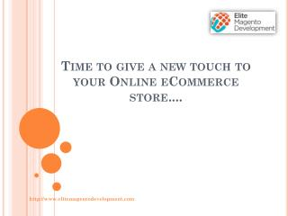 Time to give a new touch to your Online eCommerce store