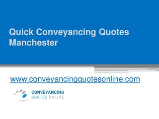 Quick Conveyancing Quotes Manchester at www.conveyancingquotesonline.com