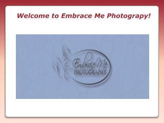 Embrace Me Photograpy Service