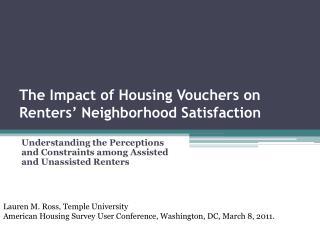 The Impact of Housing Vouchers on Renters  Neighborhood Satisfaction