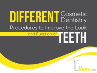 Different Cosmetic Dentistry Procedures to Improve the Look and Function of Teeth