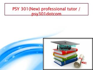 PSY 301(New) professional tutor / psy301dotcom