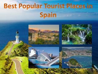 Best Popular Tourist Places in Spain