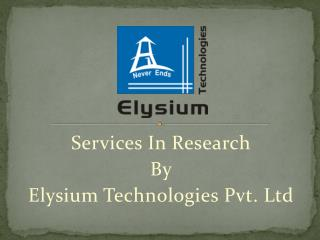 Services in Research  By Elysium Technologies