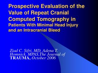 Prospective Evaluation of the Value of Repeat Cranial Computed Tomography in Patients With Minimal Head Injury and an In