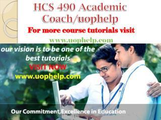 HCS 490 Academic Coach/uophelp