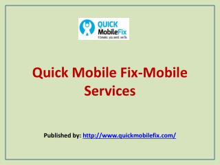 Quick Mobile Fix-Mobile Services