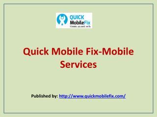 Quick Mobile Fix-Mobile Services