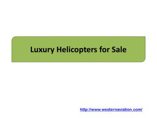 Luxury Helicopters for Sale