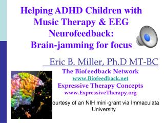 Helping ADHD Children with Music Therapy  EEG Neurofeedback: Brain-jamming for focus