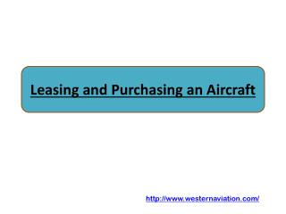 Leasing and Purchasing an Aircraft