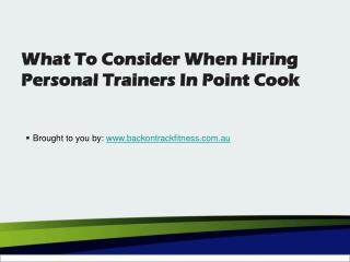 What To Consider When Hiring Personal Trainers In Point Cook