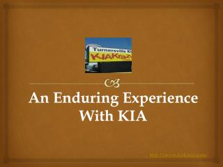 An enduring experience with KIA