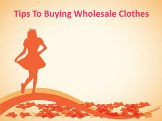 Top Tips To Buying Wholesale Clothes