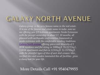 Galaxy North Avenue 2 Gaur City Greater noida West