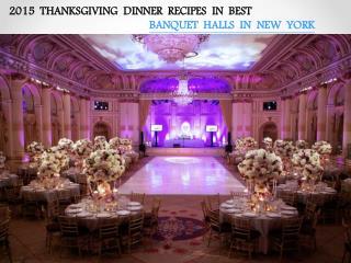2015 THANKSGIVING DINNER IN BEST BANQUET HALLS IN NEW YORK
