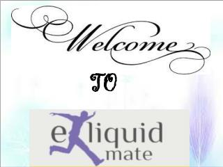 Buy High quality E-liquid Products with E-liquid Mate