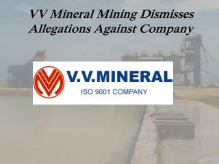 VV Mineral Mining Dismisses Allegations Against Company