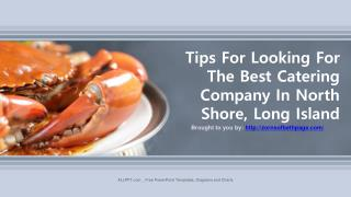 Tips For Looking For The Best Catering Company In North Shore, Long Island