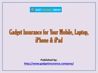 Gadget Insurance Company-Gadget Insurance For Your Mobile, Laptop, iPhone & iPad