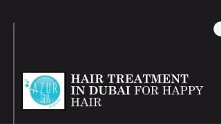 Hair treatment in Dubai for happy hair