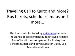 Traveling Cali to Quito and More? Bus tickets, schedules, maps and more...