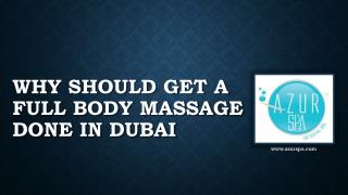 Why should you get a full body massage done in Dubai