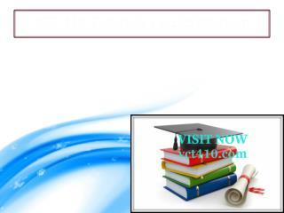 VCT 410 professional tutor / VCT 410dotcom
