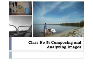 Class No 5 Composing and Analyzing Images