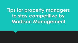 Tips For Property Managers To Stay Competitive By Madison Management