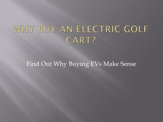 Why Buy an Electric Golf Cart