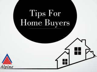 Tips for home buyers by alpine housing