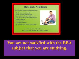 You are not satisfied with the BBA subject that you are studying.