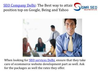 SEO Company Delhi: The Best way to attain position top on Google, Being and Yahoo