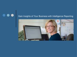 Business Intelligence Service, Intelligence Reporting