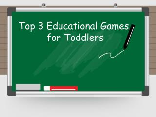 Top 3 Educational Games for Toddlers