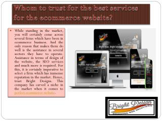 Whom to trust for the best services for the ecommerce website?